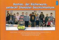 Bastian, der Bücherwurm, entdeckt Stendaler Geschichtenturm