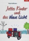 Jettes Kinder und das blaue Licht